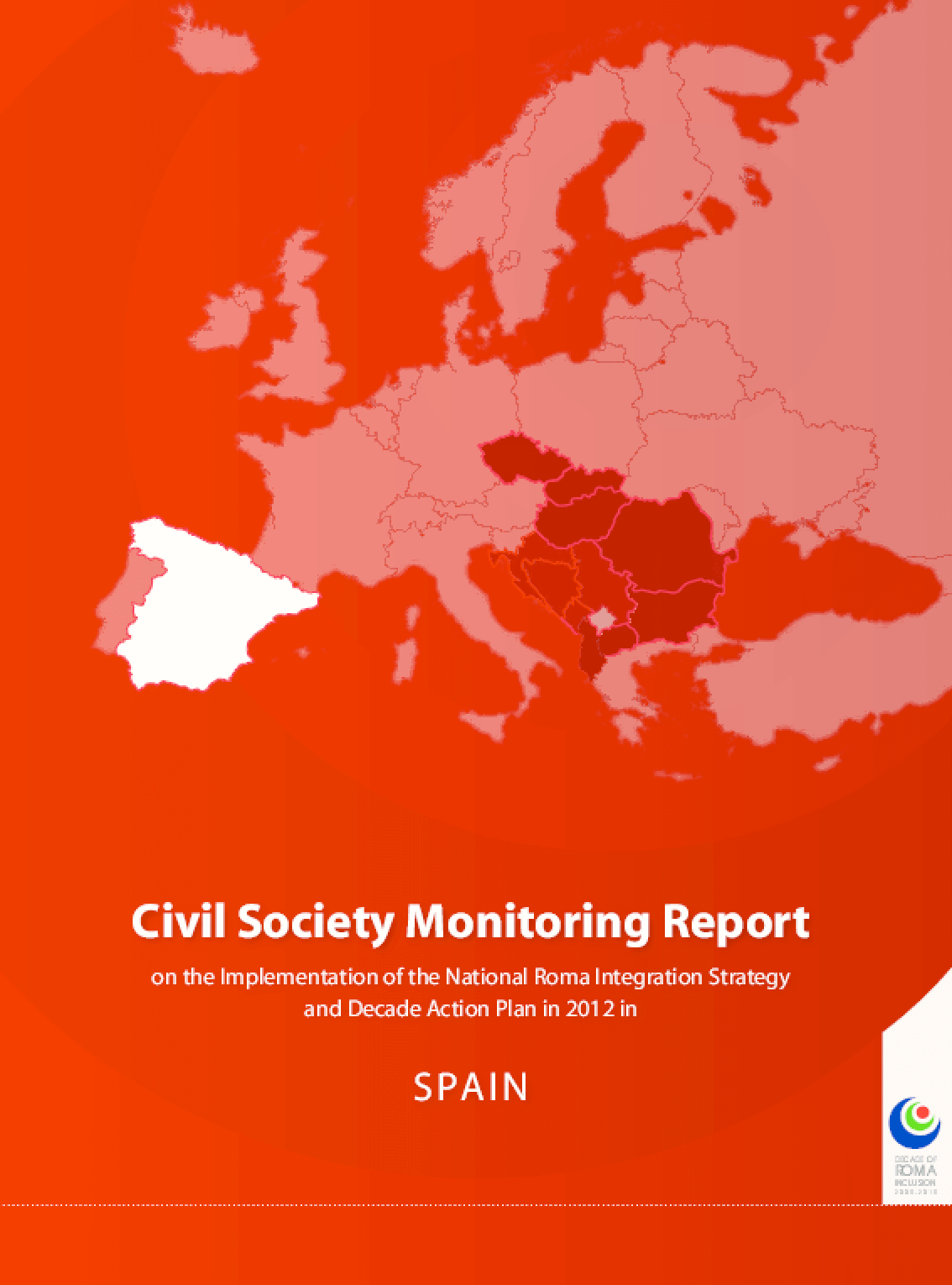 Civil Society Monitoring Report on the Implementation of the National Roma Integration Strategy and Decade Action Plan in 2012 in: Spain