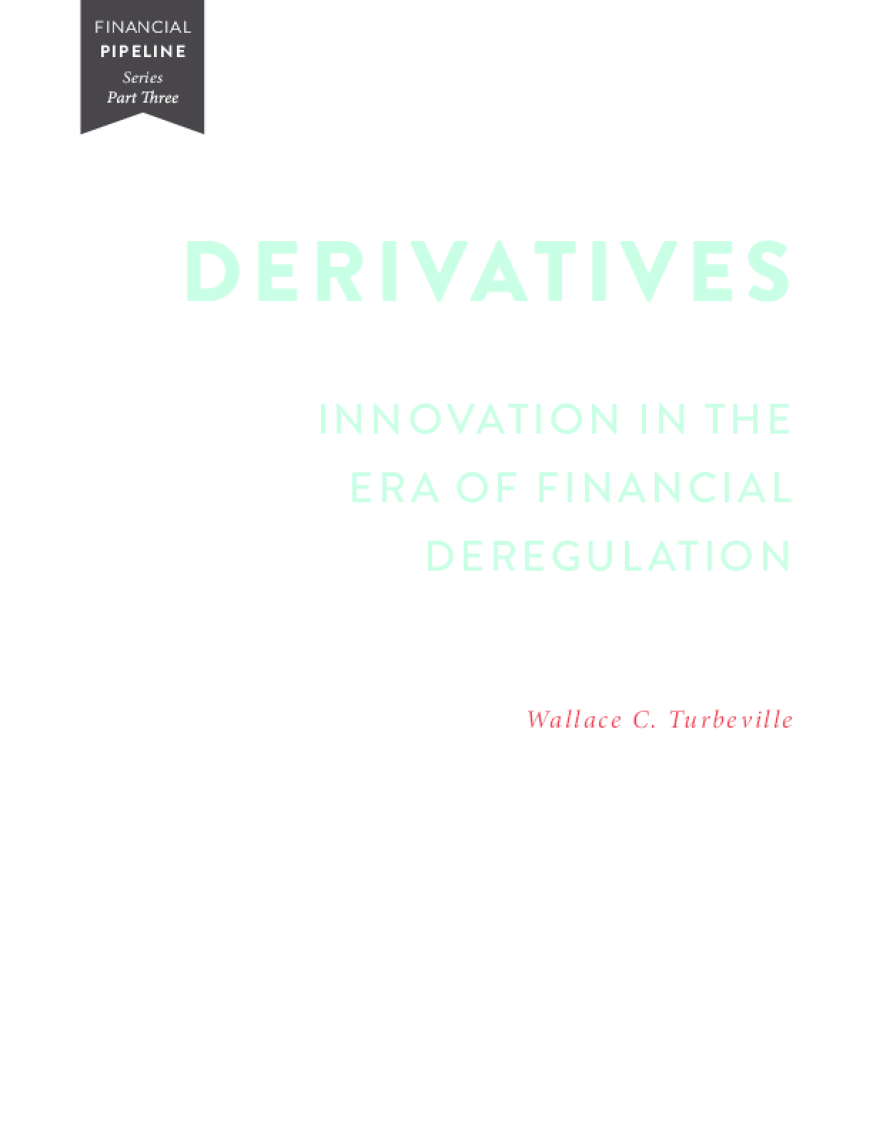 Derivatives: Innovation in the Era of Financial Deregulation