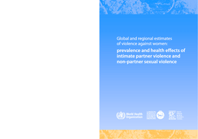 Global and Regional Estimates of Violence Against Women: Prevalence and Health Effects of Intimate Partner Violence and Non-Partner Sexual Violence