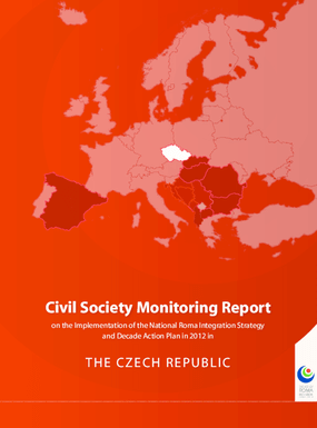 Civil Society Monitoring Report on the Implementation of the National Roma Integration Strategy and Decade Action Plan in 2012 in: the Czech Republic