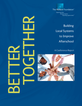 Better Together: Building Local Systems to Improve Afterschool