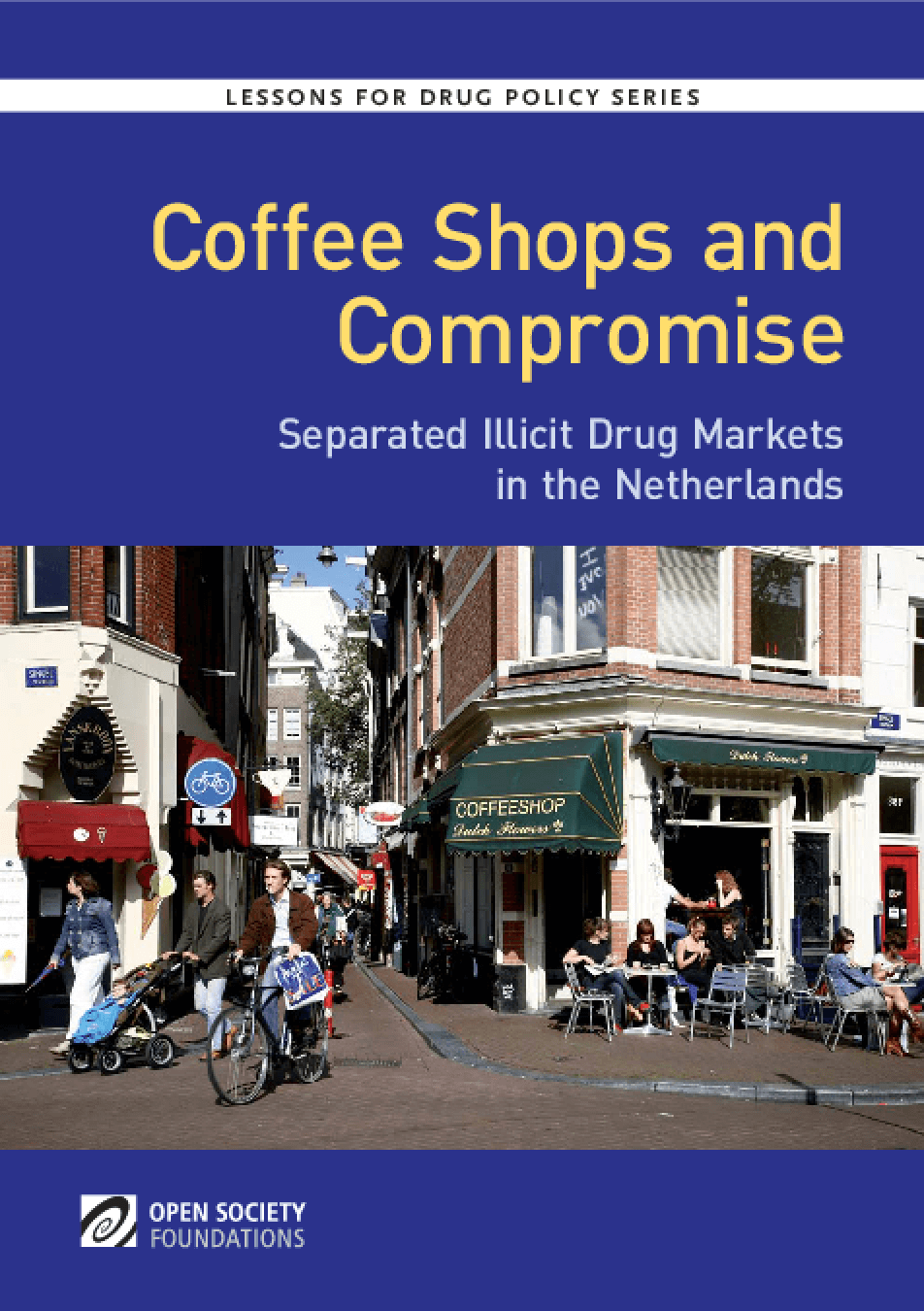 Coffee Shops and Compromise: Separated Illicit Drug Markets in the Netherlands