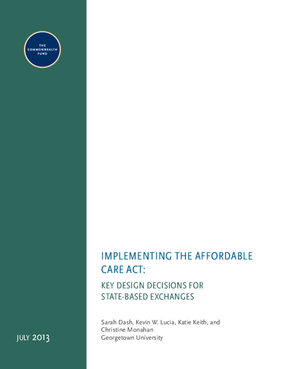 Implementing the Affordable Care Act: Key Design Decisions for State-Based Exchanges