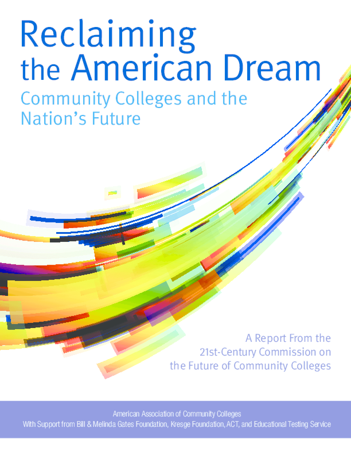 Reclaiming the American Dream: Community Colleges and the Nation�s Future