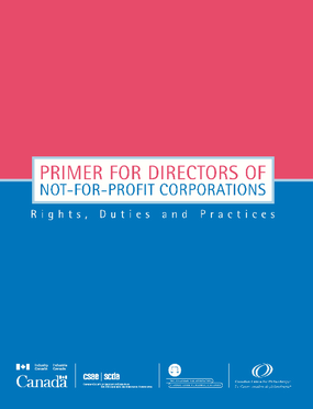 Primer for Directors of Not-for-Profit Corporations: Rights, Duties and Practices
