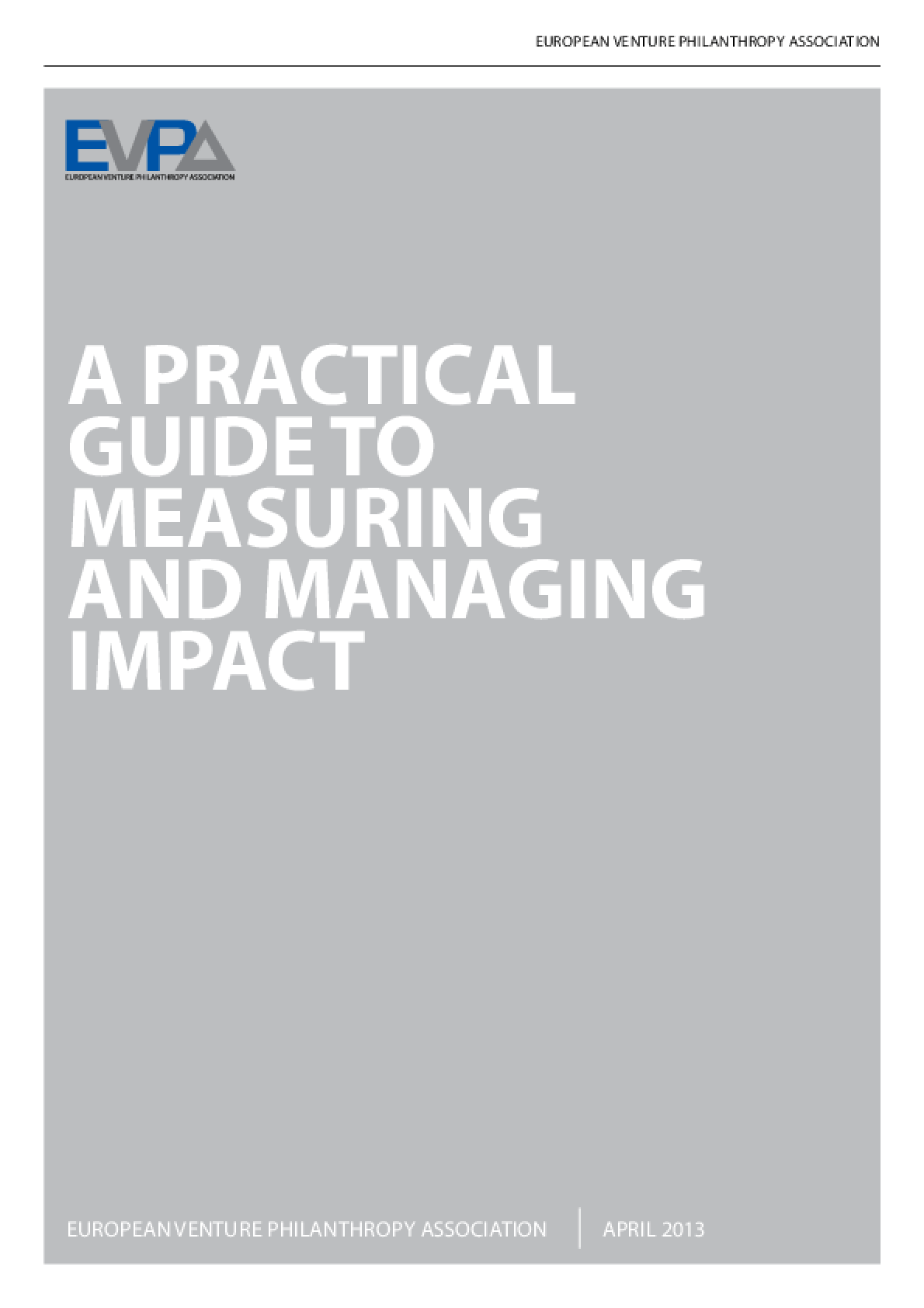 A Practical Guide To Measuring and Managing Impact
