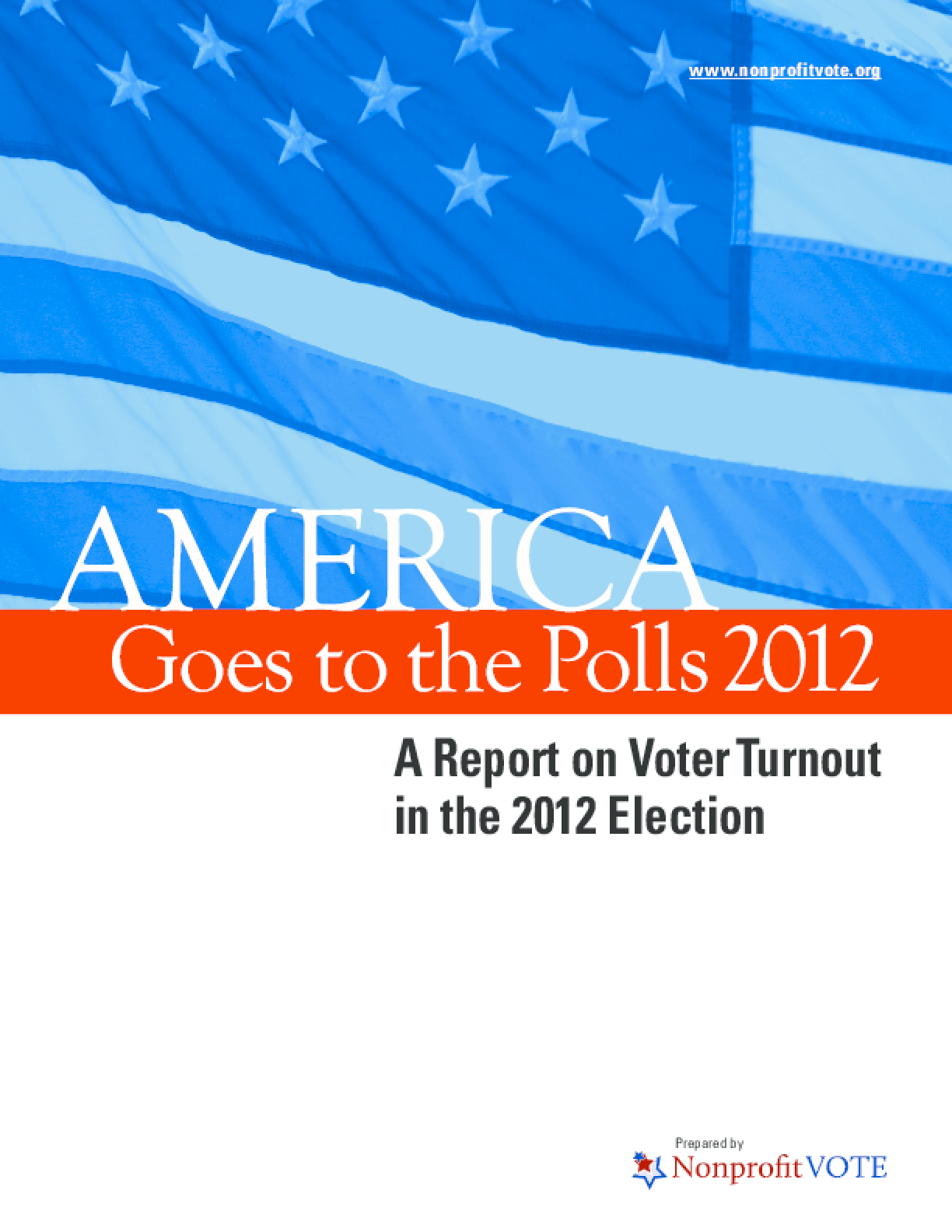 America Goes to the Polls 2012: A Report on Voter Turnout in the 2012 Election