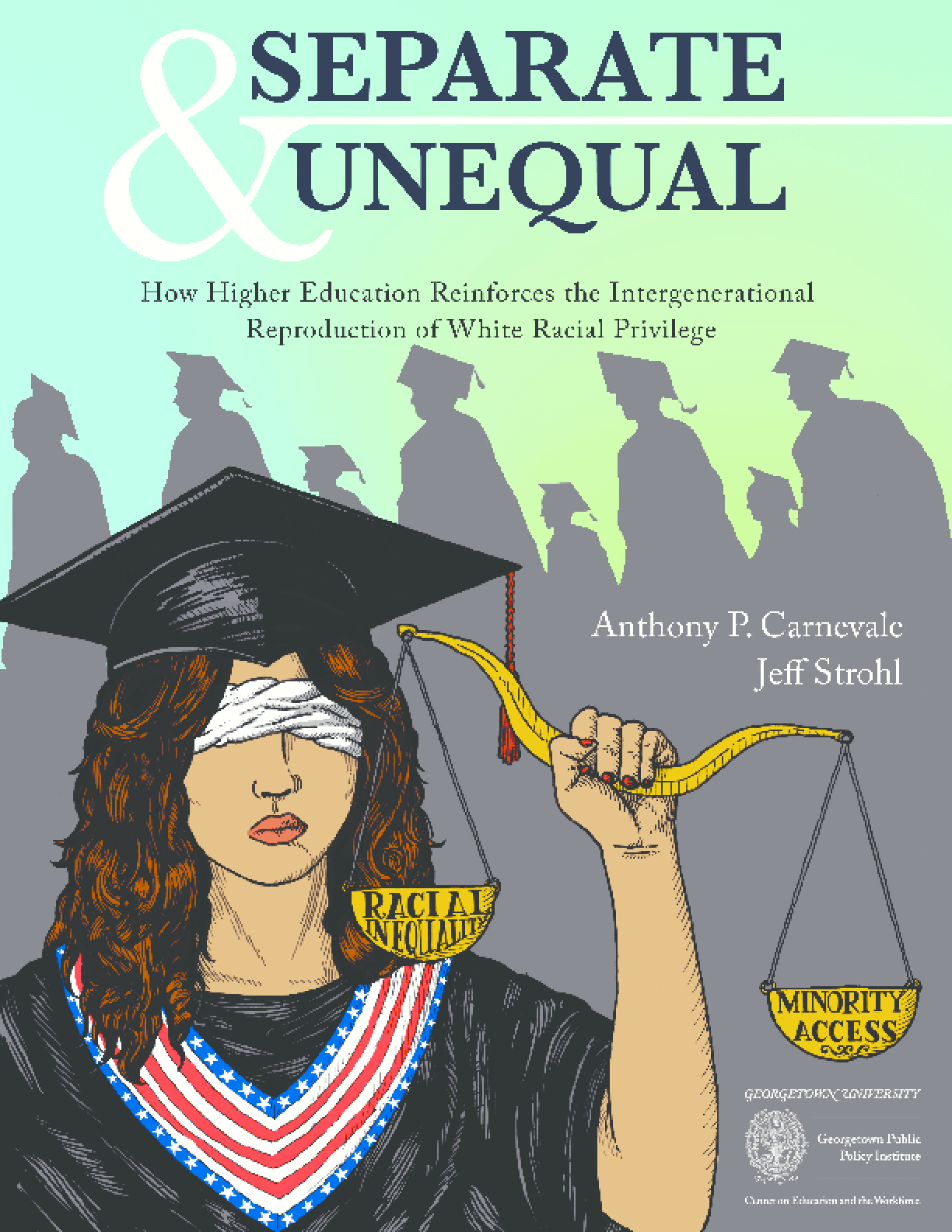 Separate & Unequal: How Higher Education Reinforces the Intergenerational Reproduction of White Racial Privilege