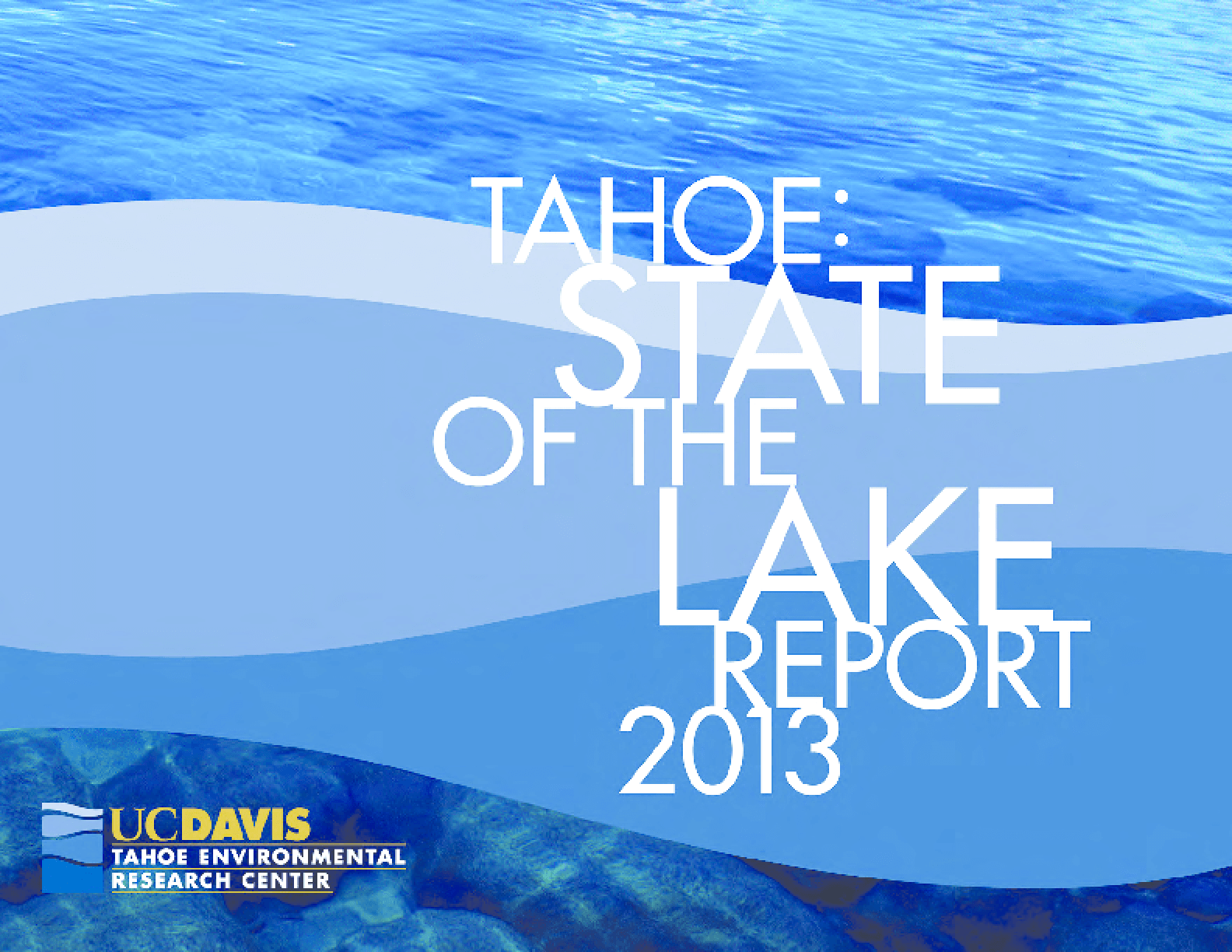 Tahoe: State of the Lake Report 2013