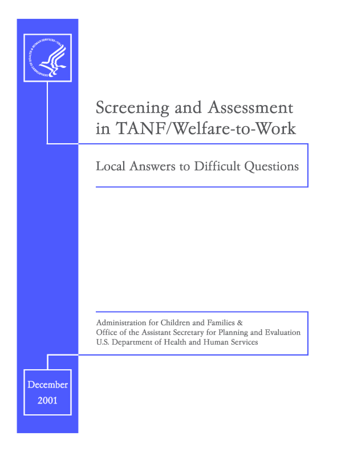 Screening and Assessment in TANF/Welfare-to-Work: Local Answers to Difficult Questions