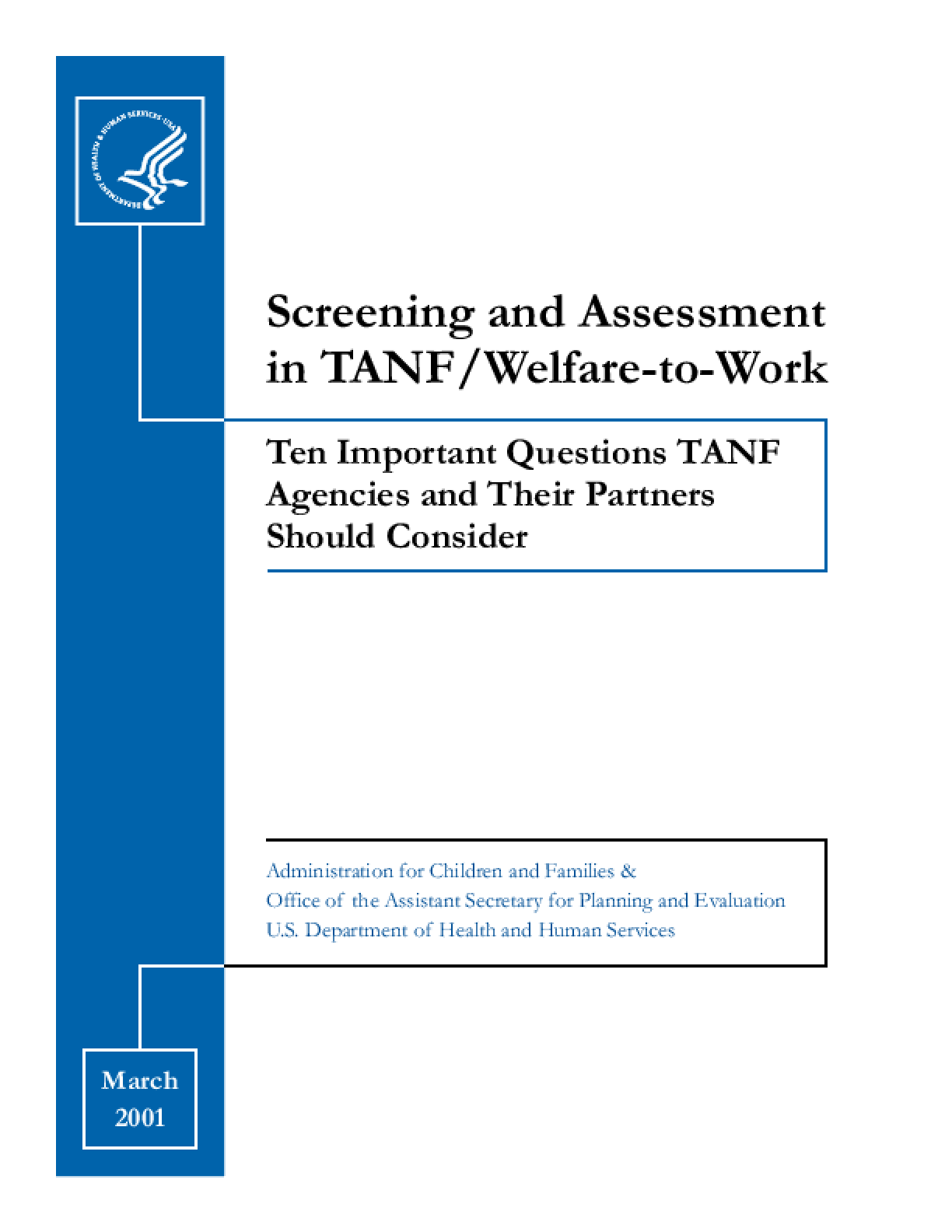 Screening and Assessment in TANF/Welfare-to-Work: Ten Important Questions TANF Agencies and Their Partners Should Consider