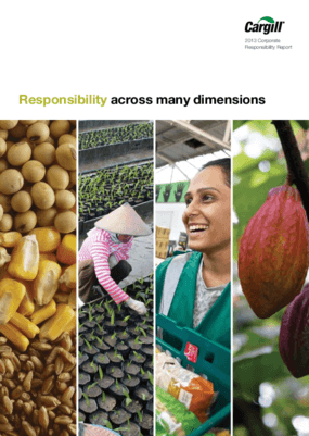 Responsibility Across Many Dimensions: Cargill 2013 Corporate Responsibility Report