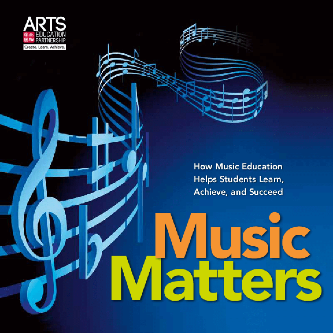 Music Matters: How Music Education Helps Students Learn, Achieve, and Succeed