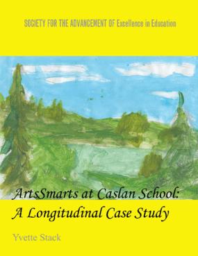 Arts Smarts at Caslan School: A Longitudinal Case Study
