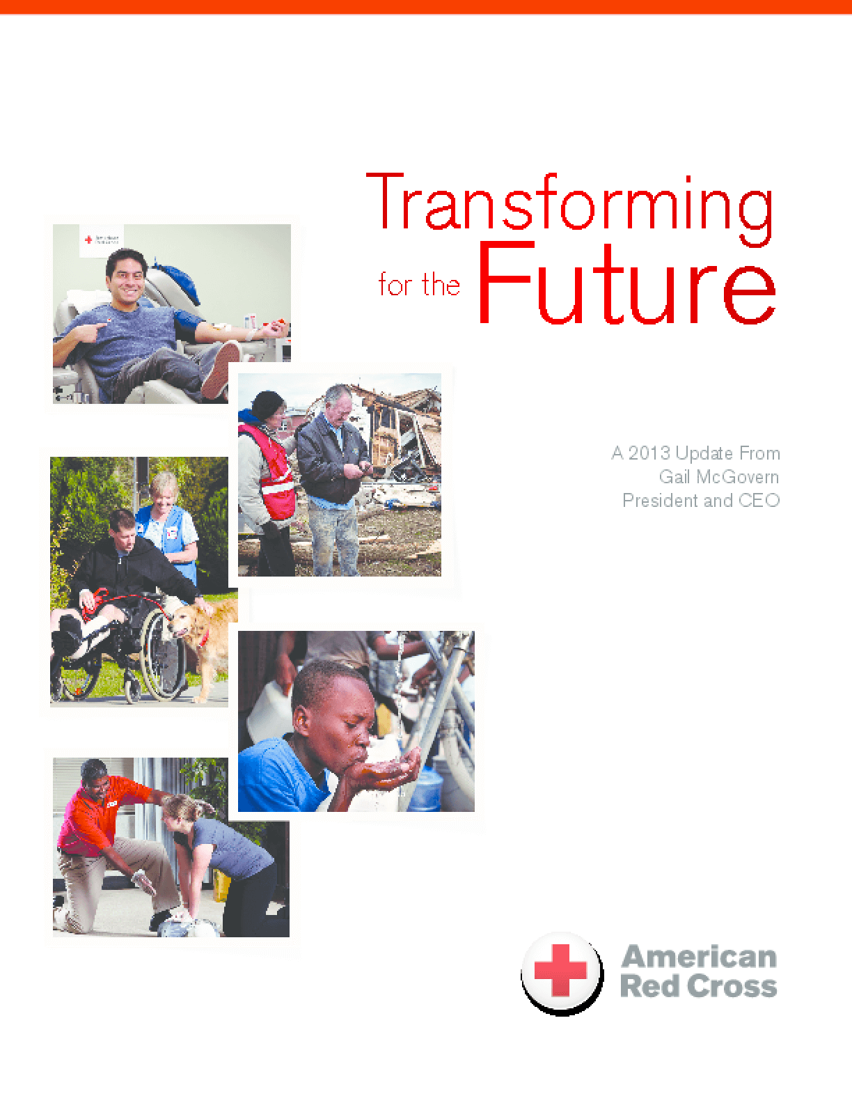 Transforming for the Future: A 2013 Update from Gail McGovern, President and CEO