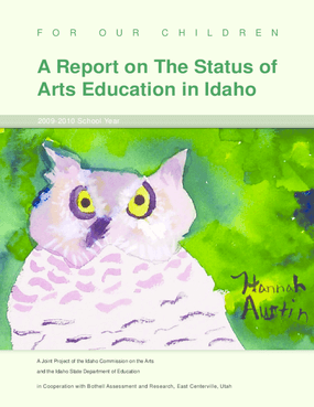 For Our Children: A Report on the Status of Arts Education in Idaho in the 2009-2010 School Year