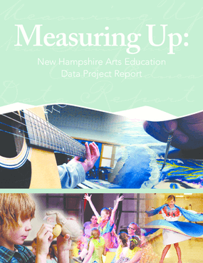 Measuring Up: New Hampshire Arts Education Data Report