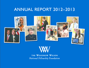 Woodrow Wilson National Fellowship Foundation Annual Report 2012-2013