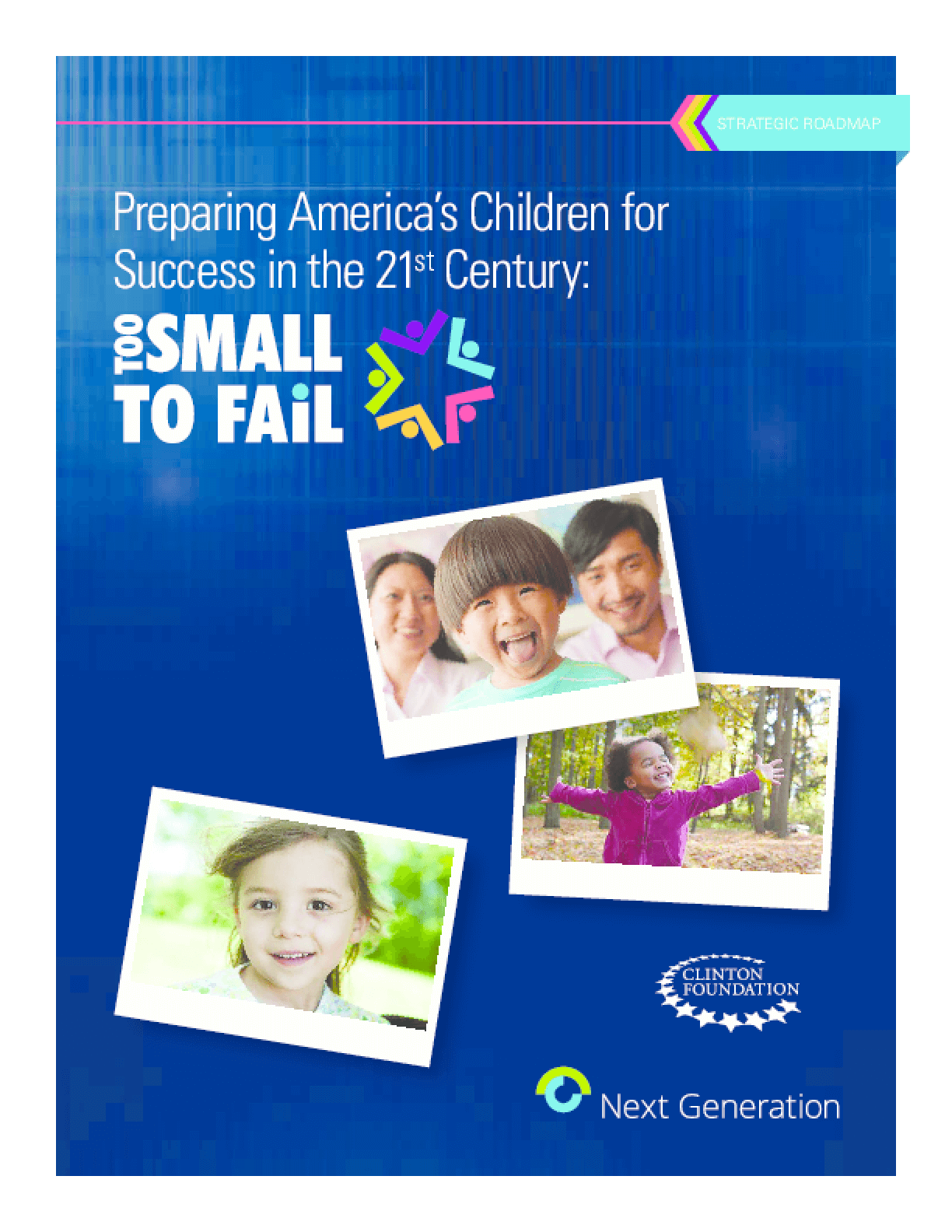 Preparing America's Children for Success in the 21st Century: Too Small to Fail