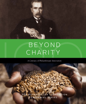 Beyond Charity: A Century of Philanthropic Innovation