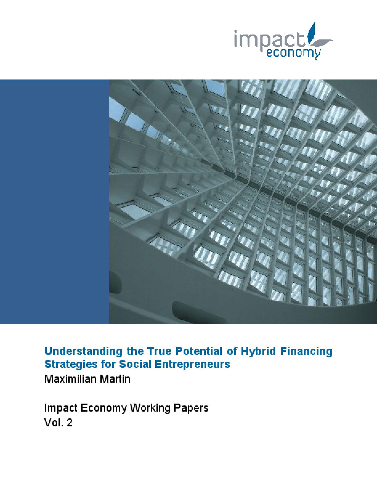 Understanding the True Potential of Hybrid Financing Strategies for Social Entrepreneurs
