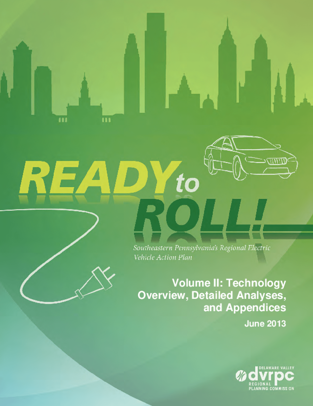 Ready to Roll! Southeastern Pennsylvania's Regional Electric Vehicle Action Plan. Volume II: Technology Overview, Detailed Analysis, and Appendices