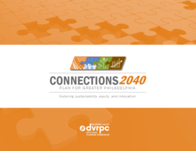 Connections 2040 Plan for Greater Philadephia: Fostering Sustainability, Equity, Innovation