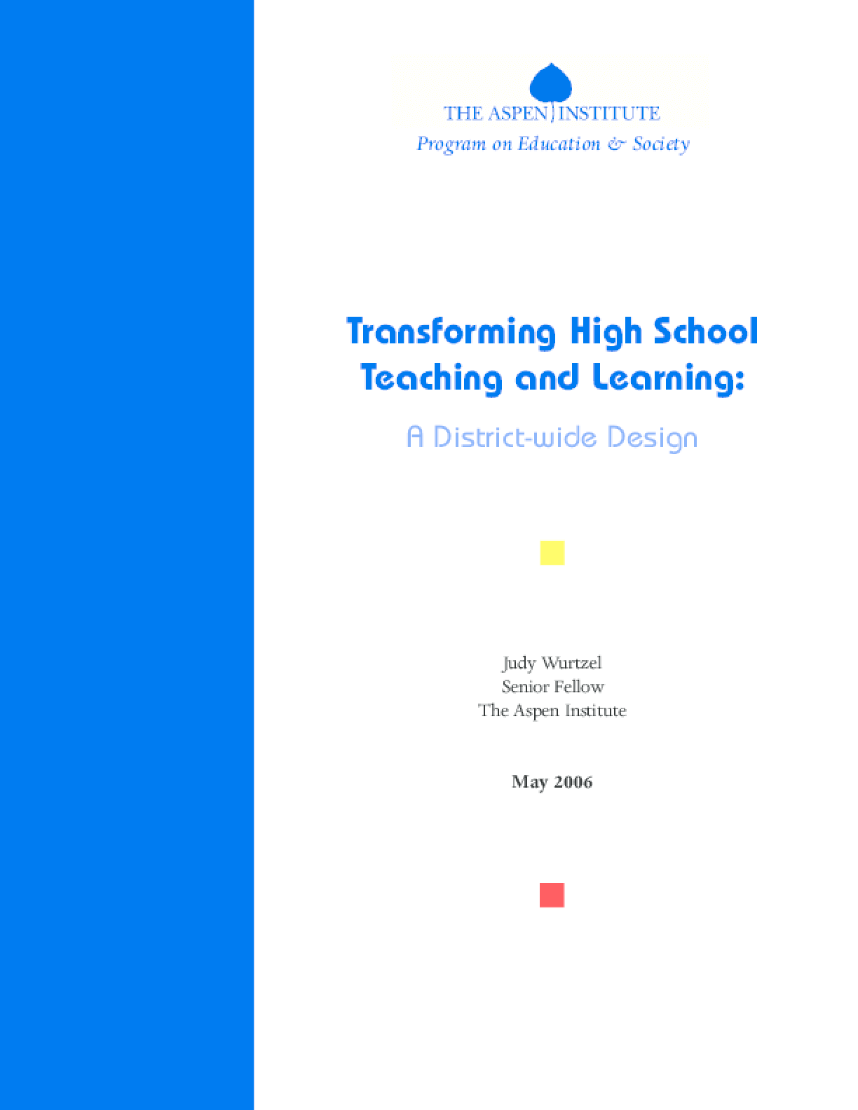 Transforming High School Teaching and Learning: A District-wide Design