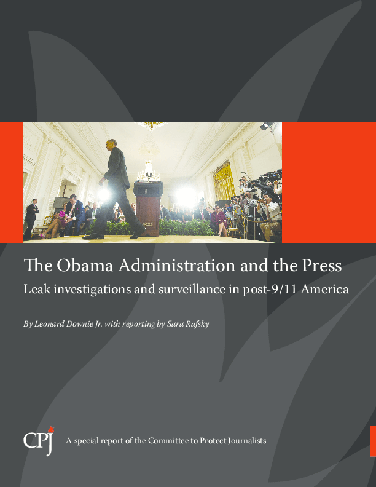 The Obama Administration and the Press: Leak Investigations and Surveillance in Post-9/11 America