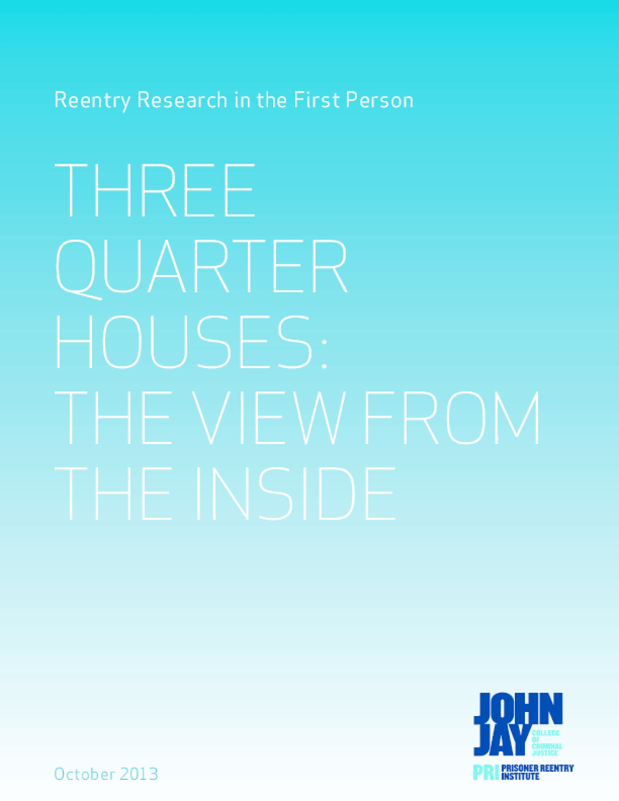 Three Quarter Houses: The View from the Inside