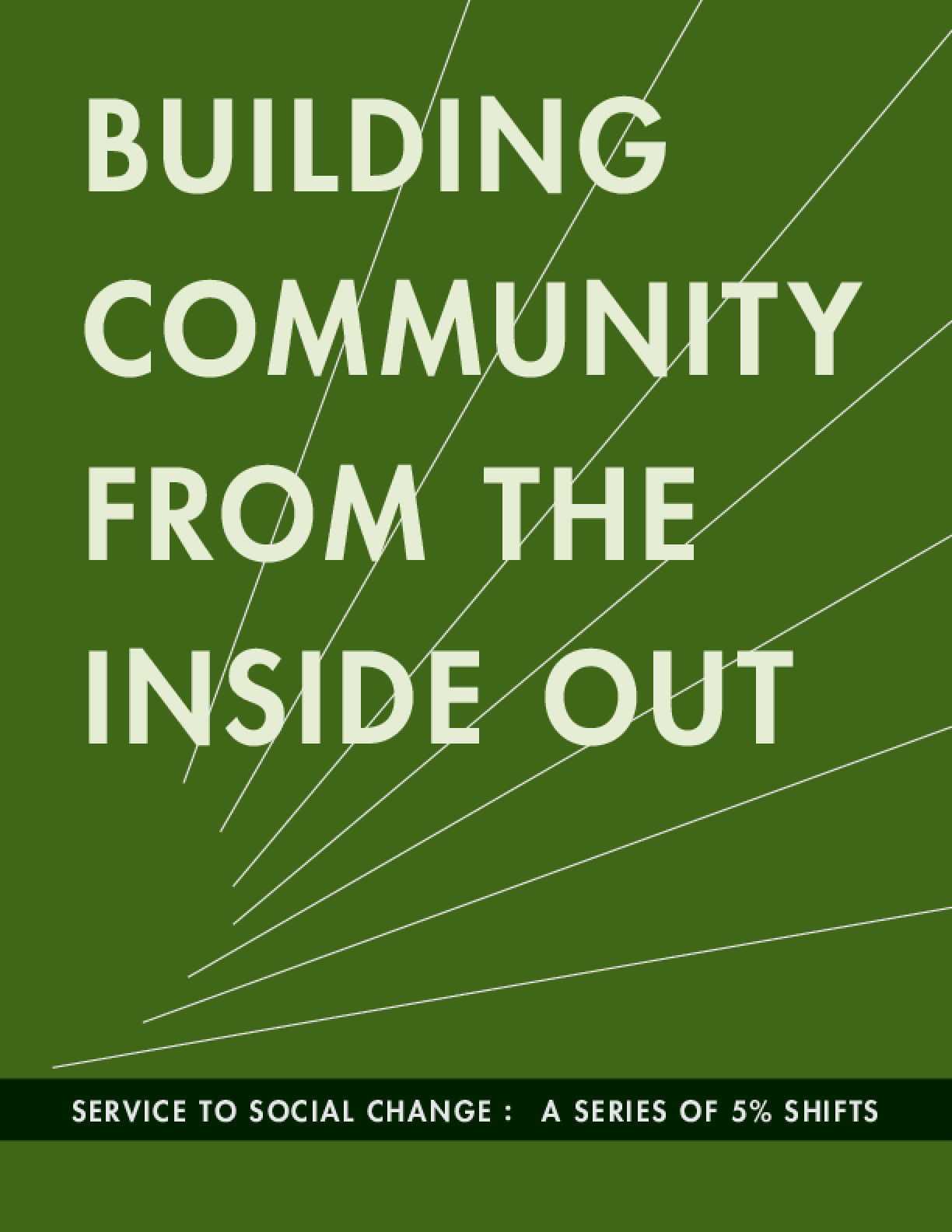 Building Community from the Inside Out: A Series of 5% Shifts