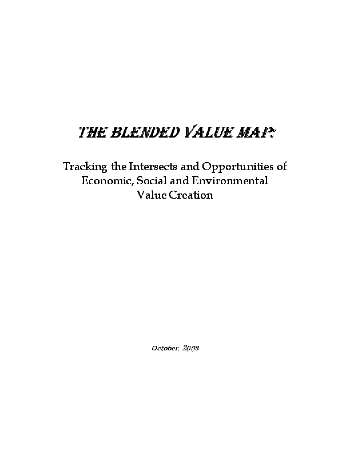 The Blended Value Map: Tracking the Intersects and Opportunities of Economic, Social and Environmental Value Creation