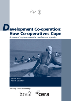 Development Co-operation: How Co-operatives Cope: A Survey of Major Co-operative Development Agencies