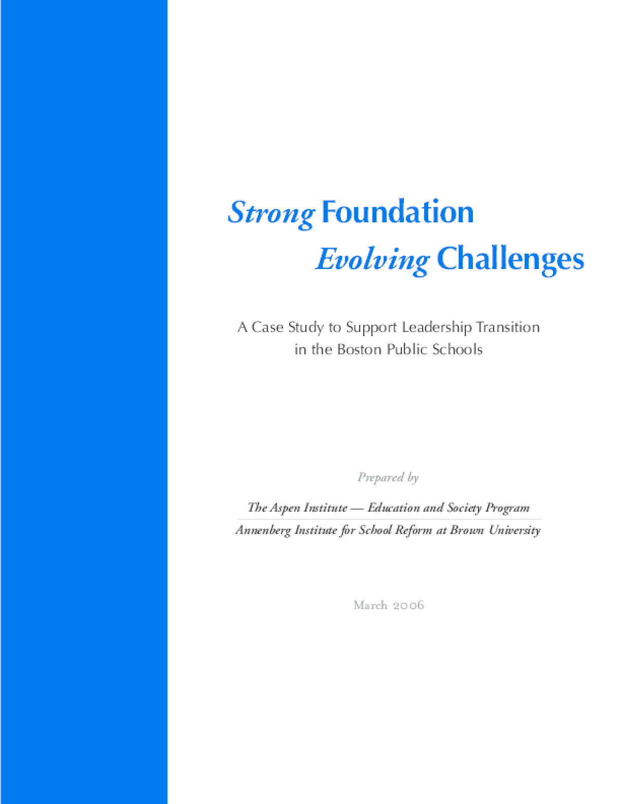 Strong Foundation, Evolving Challenges: A Case Study to Support Leadership Transition in the Boston Public Schools