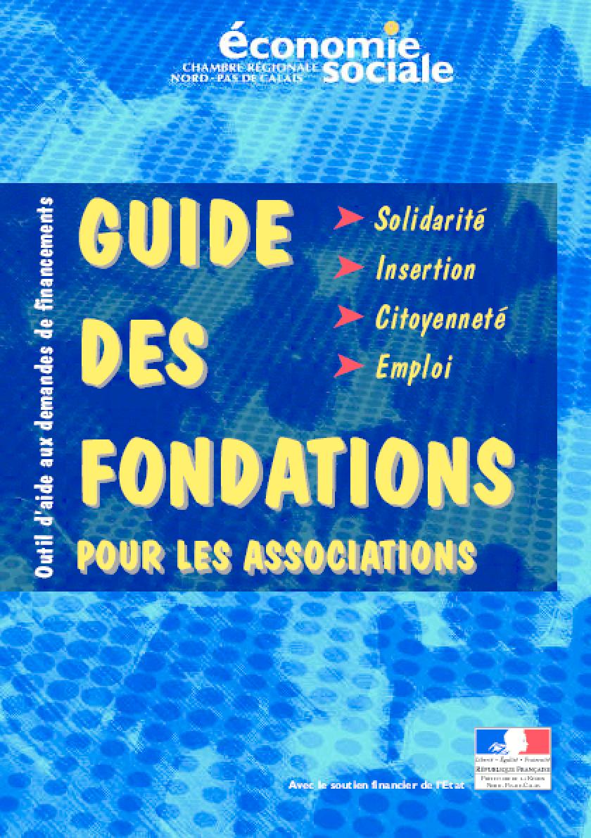 Guide Des Fondations Pour Les Associations: Outils D'aide Aux Demandes De Financements