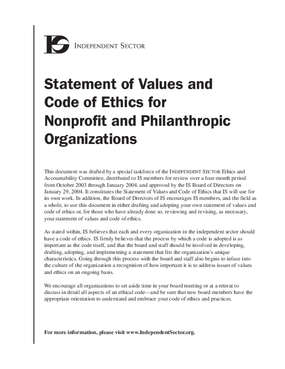 Independent Sector. Statement of Values and Code of Ethics For Nonprofit and Philanthropic Organizations