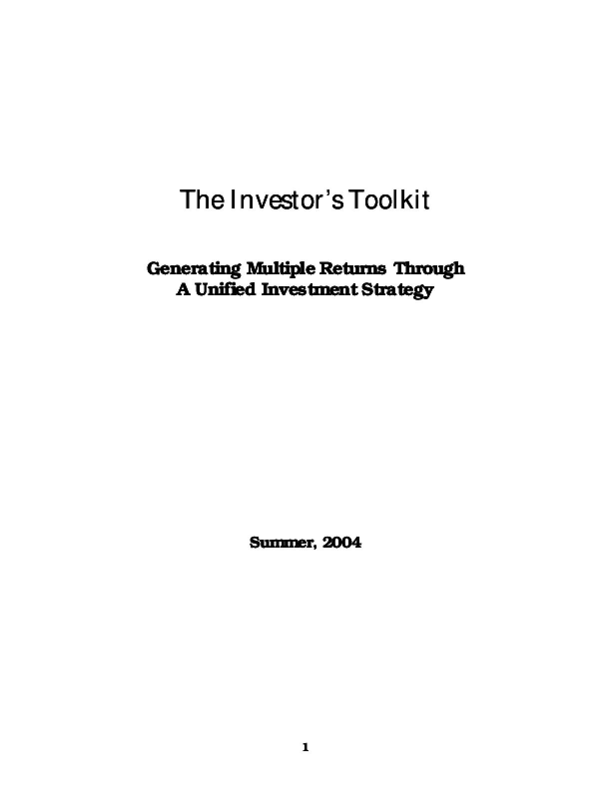 The Investor's Toolkit: Generating Multiple Returns Through a Unified Investment Strategy
