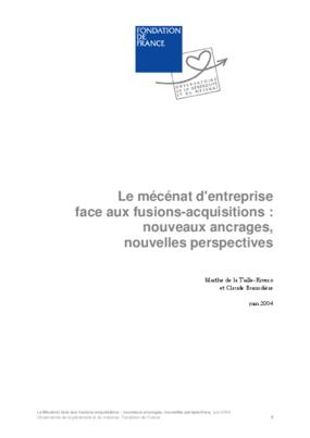 Le Mécénat D'entreprise Face Aux Fusions-acquisitions: Nouveaux Ancrages, Nouvelles Perspectives