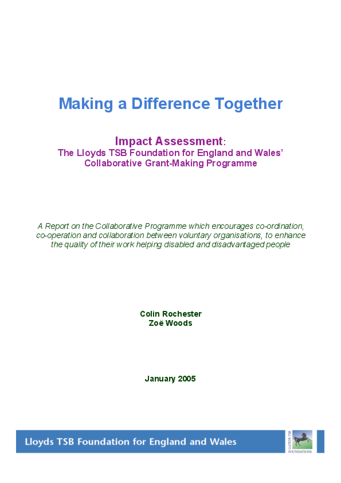 Making a Difference Together: Impact Assessment: The Lloyds TSB Foundation For England and Wales' Collaborative Grant-making Programme