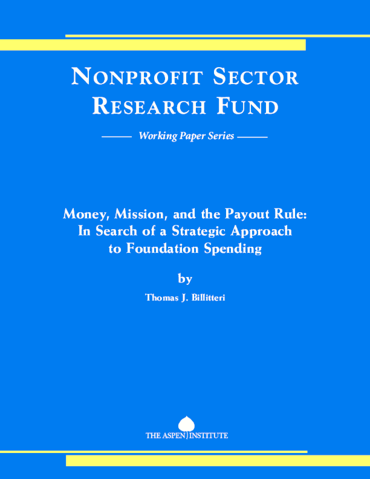 Money, Mission, and the Payout Rule: In Search of a Strategic Approach to Foundation Spending
