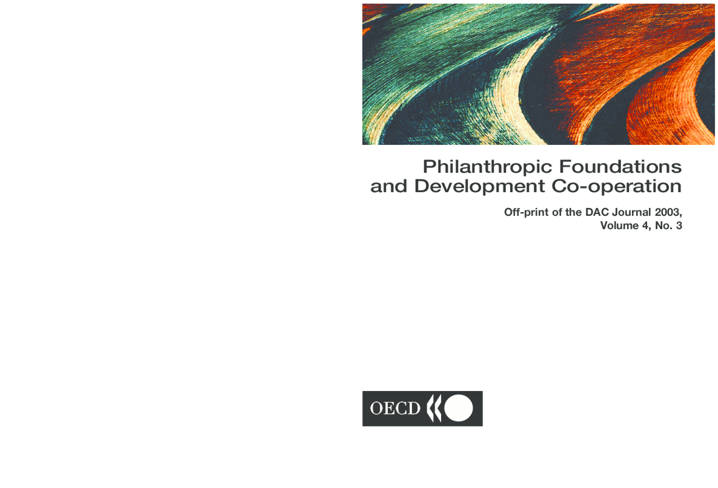Philanthropic Foundations and Development Co-operation: Off-print of the DAC Journal 2003, Volume 4, No. 3