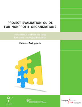 Project Evaluation Guide For Nonprofit Organizations: Fundamental Methods and Steps For Conducting Project Evaluation