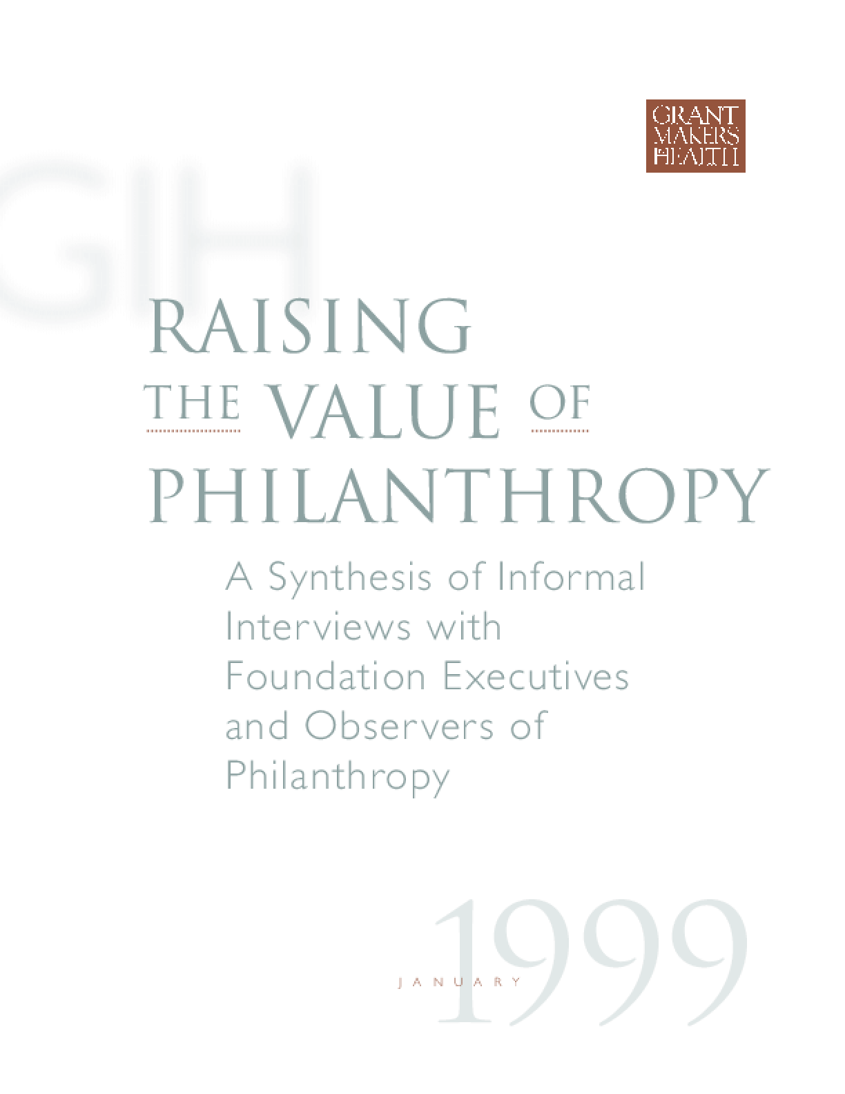 Raising the Value of Philanthropy: A Synthesis of Informal Interviews With Foundation Executives and Observers of Philanthropy