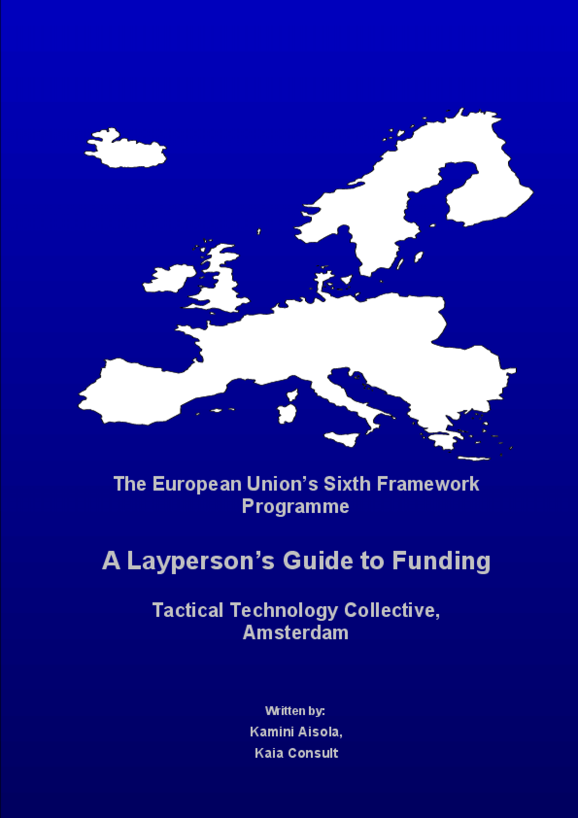 The Sixth Framework Programme of the European Union: A Layperson's Guide to Funding