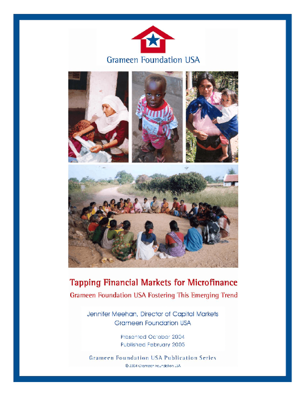 Tapping the Financial Markets For Microfinance: Grameen Foundation USA's Promotion of This Emerging Trend