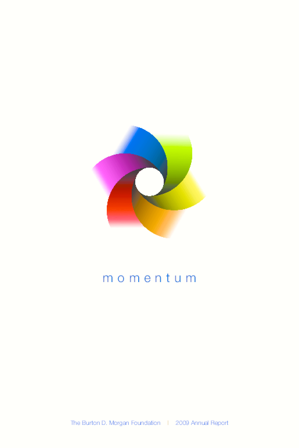 Momentum: The Burton D. Morgan Foundation 2009 Annual Report
