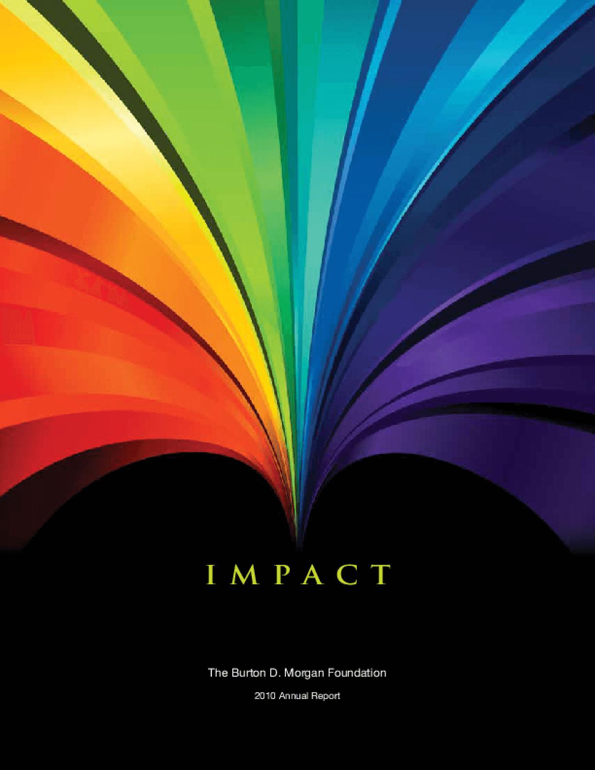 Impact: The Burton D. Morgan Foundation 2010 Annual Report