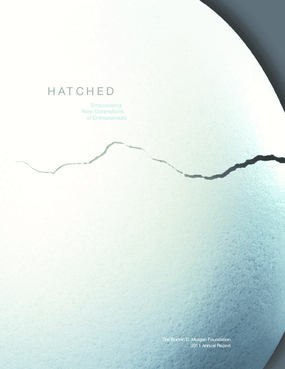 Hatched: The Burton D. Morgan Foundation 2011 Annual Report