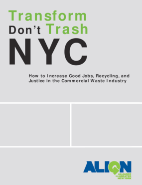 Transform Don't Trash NYC: How to Increase Good Jobs, Recycling, and Justice in the Commercial Waste Industry