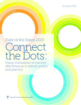 Connect the Dots: Using Evaluations of Teacher Effectiveness to Inform Policy and Practice